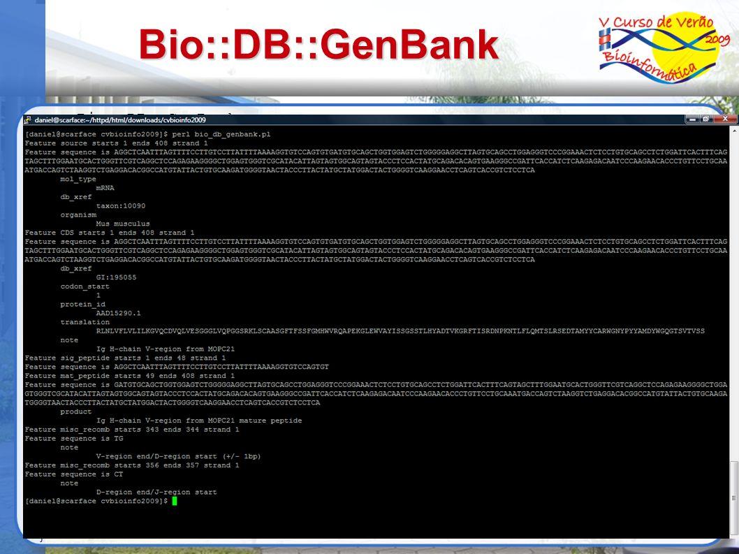 Bio::DB::GenBank use Bio::DB::GenBank; my $gb = new Bio::DB::GenBank; my $seqobj = $gb->get_Seq_by_acc( J00522 ); #my $seqobj = $gb->get_Seq_by_version( J00522.1 ); #my $seqobj = $gb->get_Seq_by_gi( 195052 ); my @features = $seqobj->get_SeqFeatures(); foreach my $feat ( @features ) { print Feature ,$feat->primary_tag, starts ,$feat->start, ends , $feat->end, strand ,$feat->strand, \n ; print Feature sequence is ,$feat->seq->seq(), \n ; foreach my $tag ( $feat->get_all_tags() ) { print \t ,$tag, \n ; foreach my $value ( $feat->each_tag_value($tag) ) { print \t\t ,$value, \n ; }