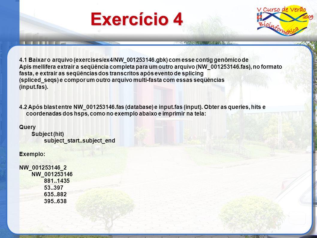 Exercício 4 4.1 Baixar o arquivo (exercises/ex4/NW_001253146.gbk) com esse contig genômico de Apis mellifera extrair a seqüência completa para um outr