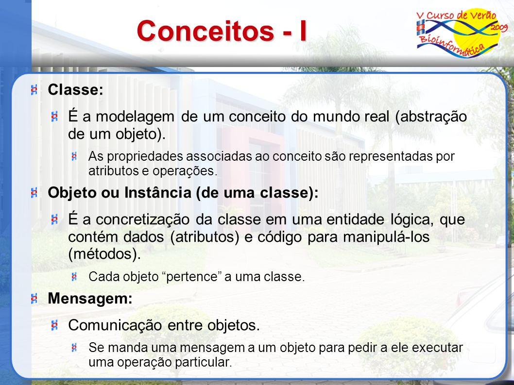Conceitos - I Classe: É a modelagem de um conceito do mundo real (abstração de um objeto).