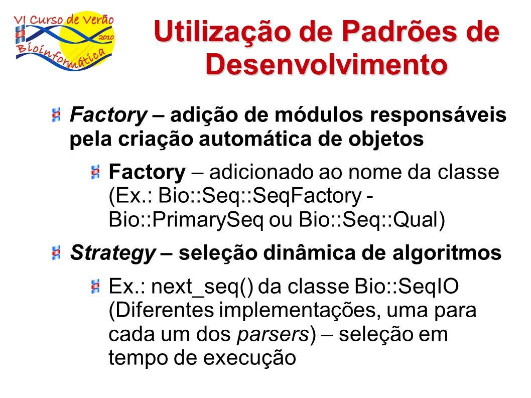 Utilização de Padrões de Desenvolvimento Factory – adição de módulos responsáveis pela criação automática de objetos Factory – adicionado ao nome da c