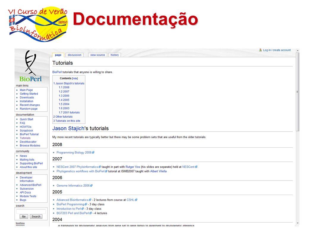 Documentação http://docs.bioperl.org $ perldoc Bio::SeqIO