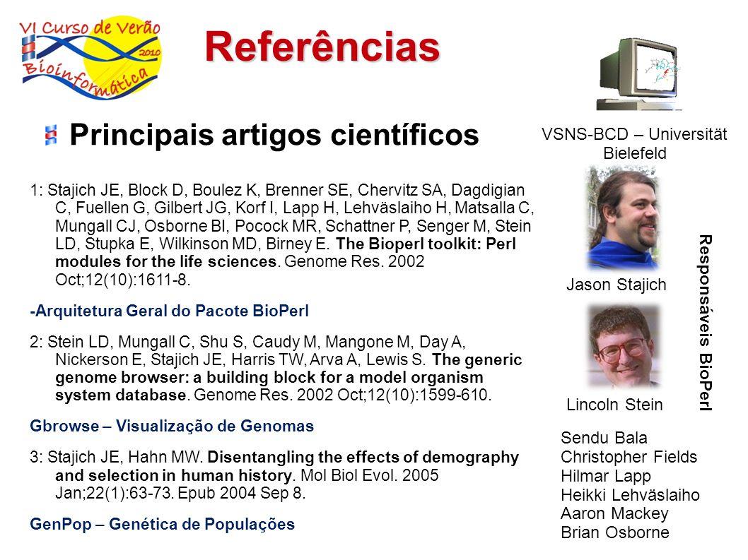 Citações Dados (www.bioperl.org) 1998 – meados 2008 ~600 (projetos e artigos) ~44 (livros) 3 (patentes)