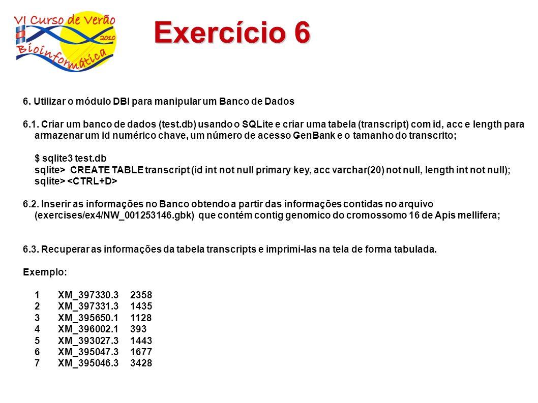 Exercício 6 6. Utilizar o módulo DBI para manipular um Banco de Dados 6.1. Criar um banco de dados (test.db) usando o SQLite e criar uma tabela (trans