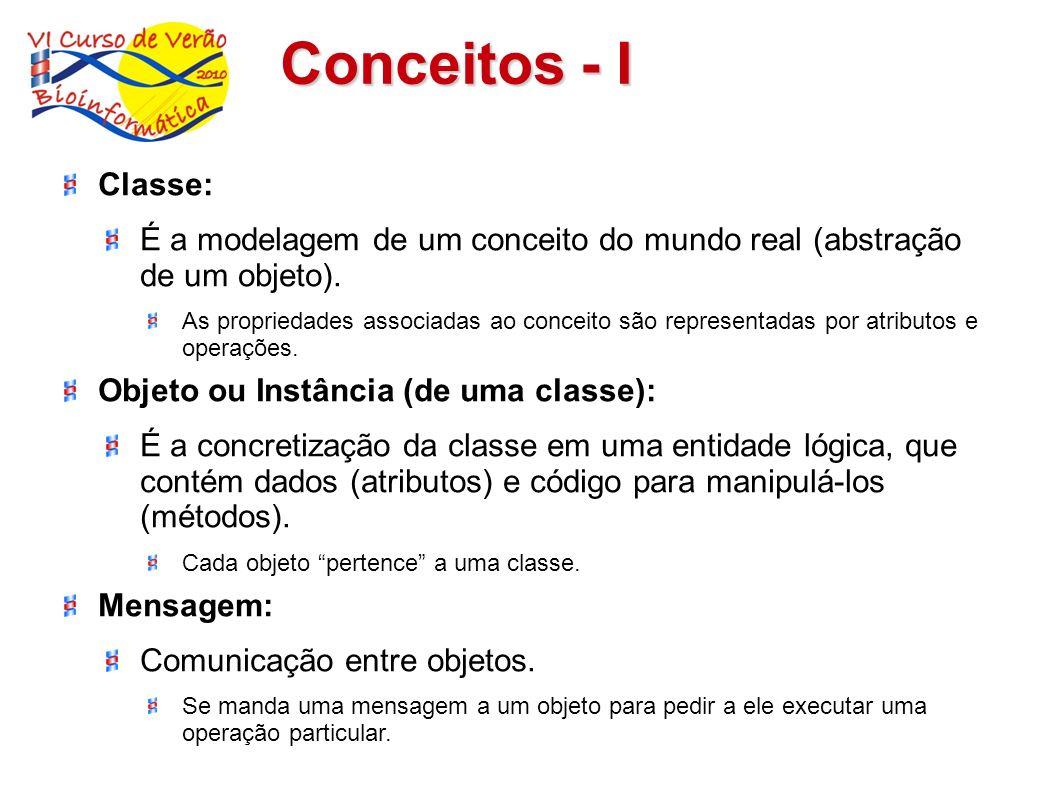 Conceitos - I Classe: É a modelagem de um conceito do mundo real (abstração de um objeto). As propriedades associadas ao conceito são representadas po