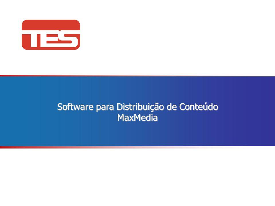Software para Distribuição de Conteúdo MaxMedia