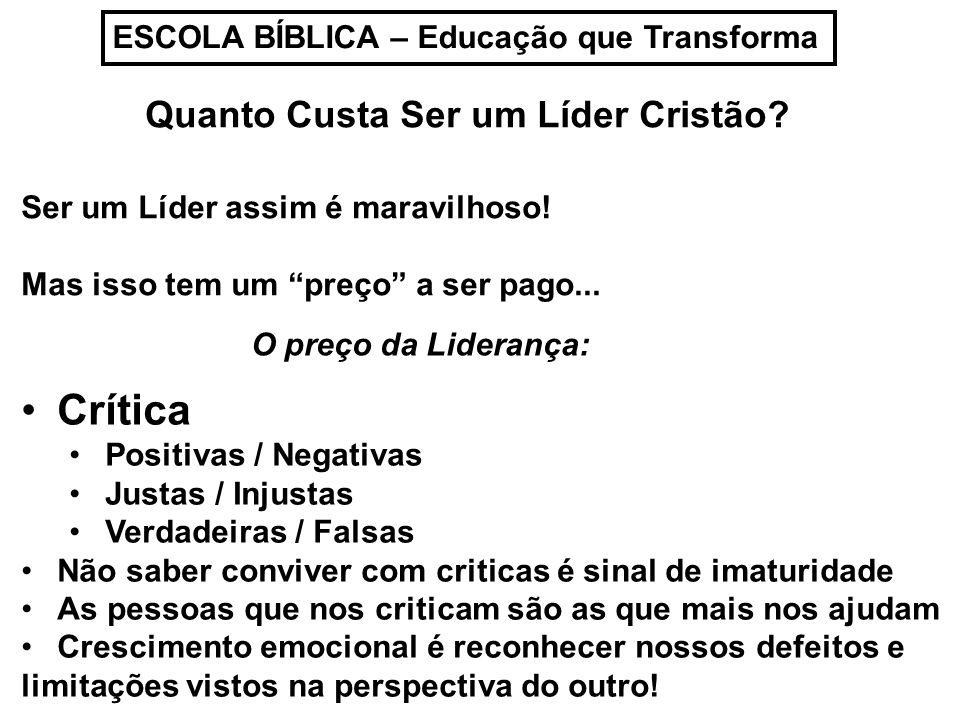 ESCOLA BÍBLICA – Educação que Transforma Quanto Custa Ser um Líder Cristão.