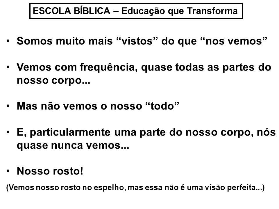 ESCOLA BÍBLICA – Educação que Transforma Mas...Qual é a importância desse reciocínio.