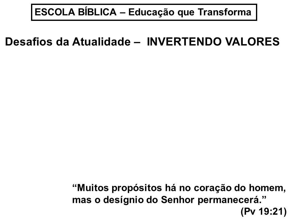 ESCOLA BÍBLICA – Educação que Transforma Toda criação tem propósitos...