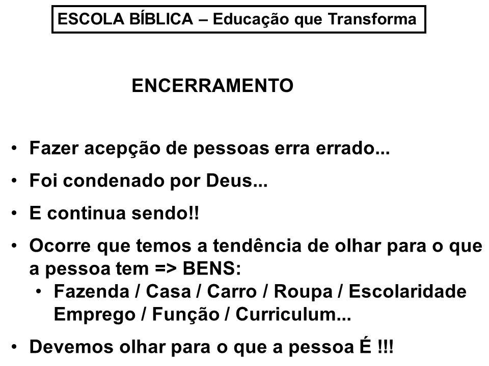 ESCOLA BÍBLICA – Educação que Transforma Fazer acepção de pessoas erra errado...