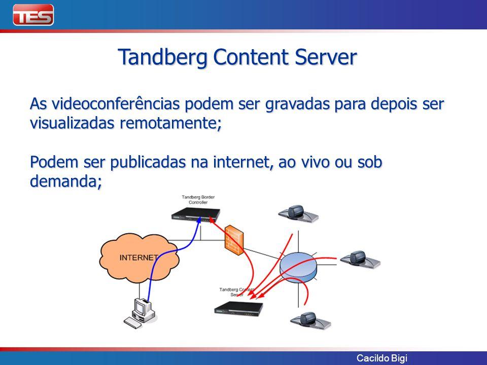 Cacildo Bigi As videoconferências podem ser gravadas para depois ser visualizadas remotamente; Podem ser publicadas na internet, ao vivo ou sob demand