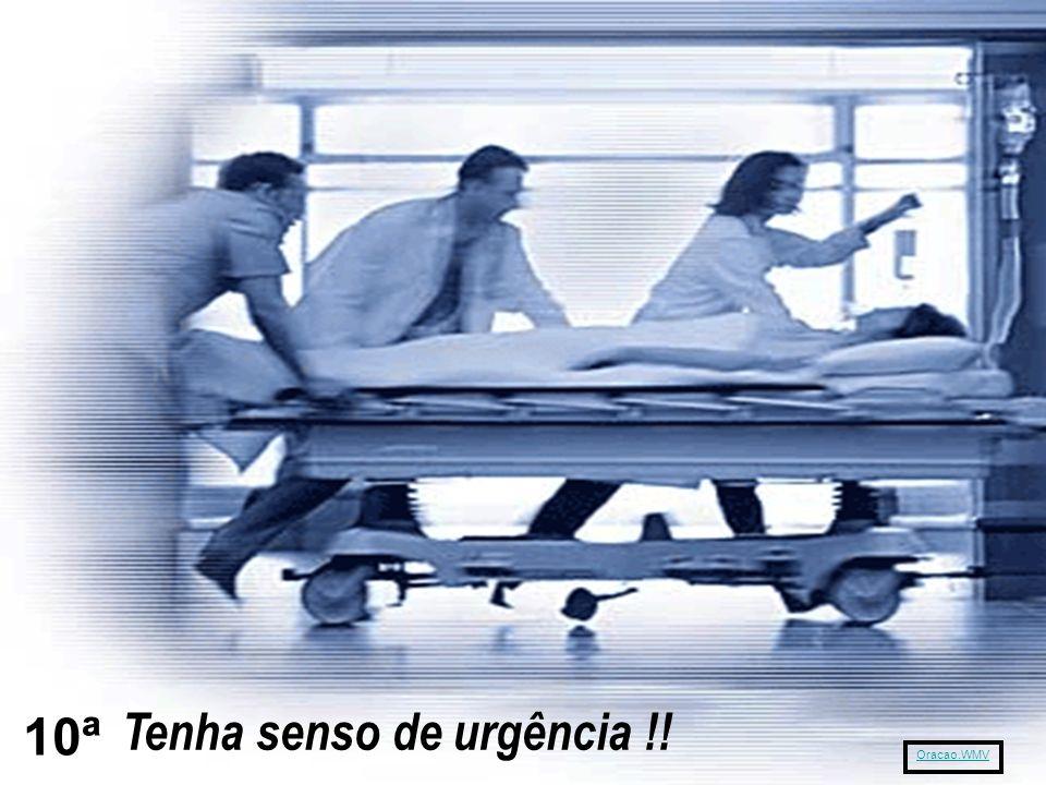 Tenha senso de urgência !! 10ª Oracao.WMV