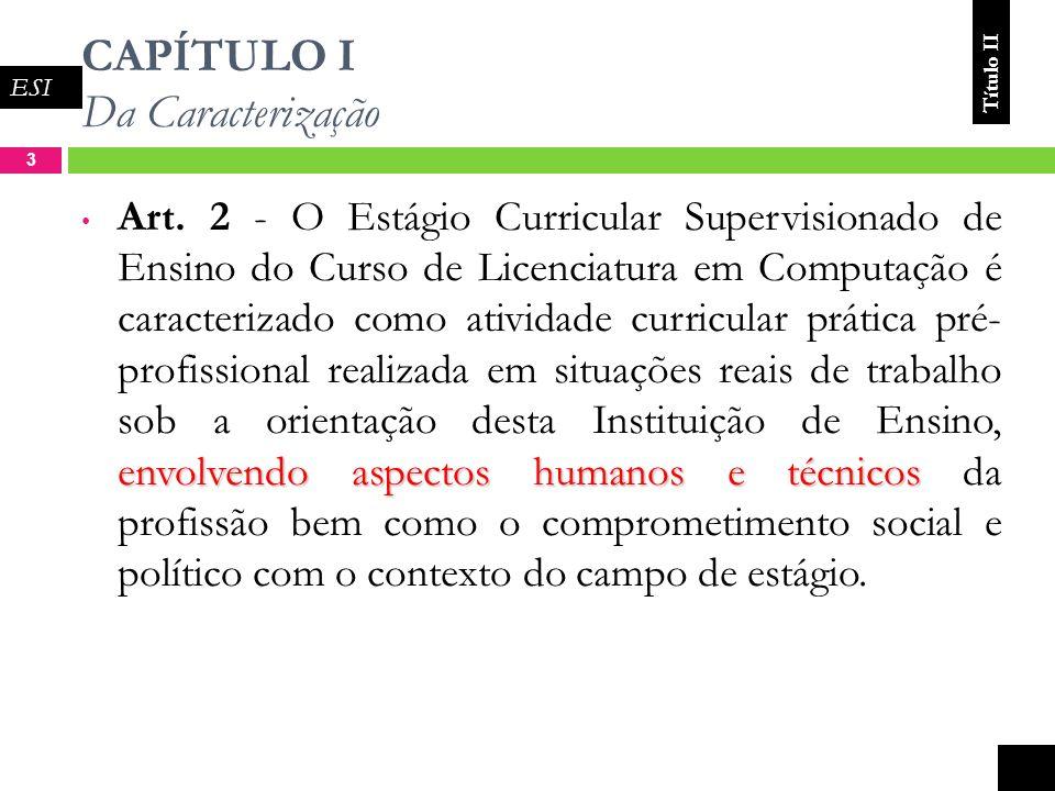 CAPÍTULO I Da Caracterização 3 envolvendo aspectos humanos e técnicos Art.