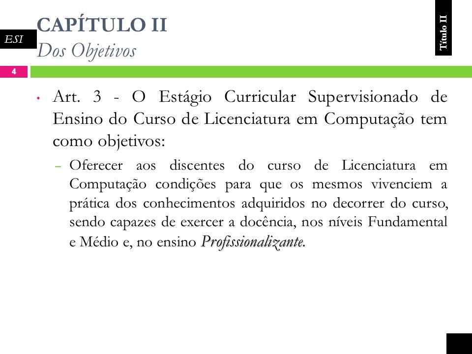 CAPÍTULO II Dos Objetivos 4 Art.