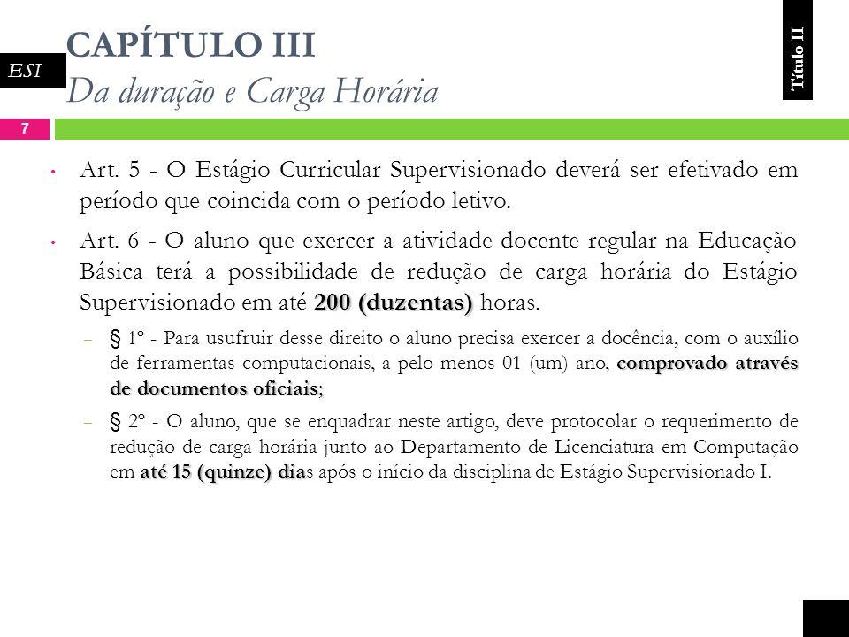 CAPÍTULO III Da duração e Carga Horária 7 Art.