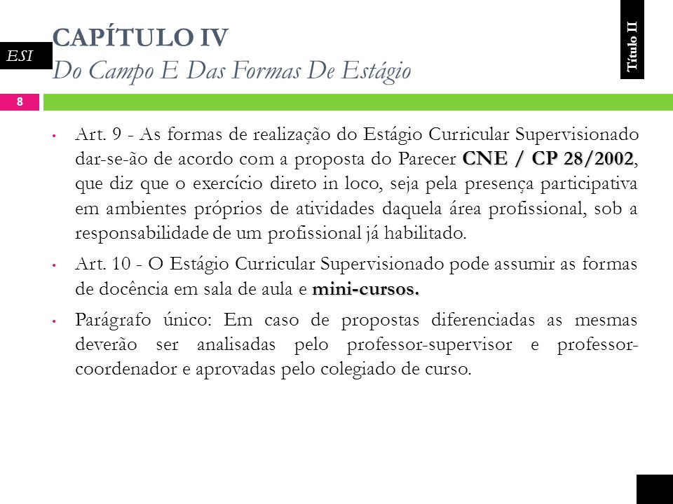 CAPÍTULO IV Do Campo E Das Formas De Estágio 8 CNE / CP 28/2002 Art.