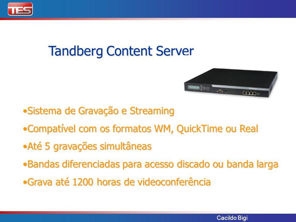 Cacildo Bigi Tandberg Content Server Sistema de Gravação e StreamingSistema de Gravação e Streaming Compatível com os formatos WM, QuickTime ou RealCo