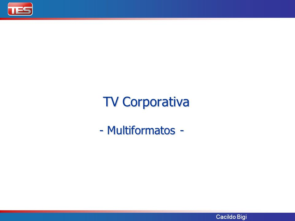 Cacildo Bigi TV Corporativa - Multiformatos - TV Corporativa - Multiformatos -