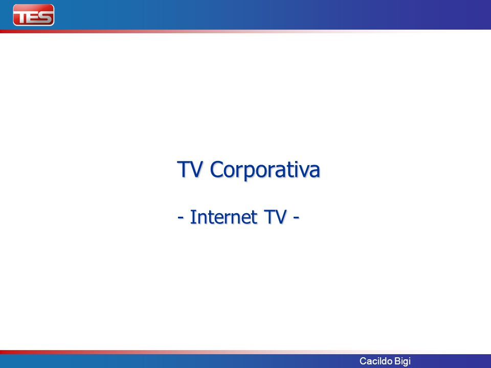 Cacildo Bigi TV Corporativa - Internet TV - TV Corporativa - Internet TV -