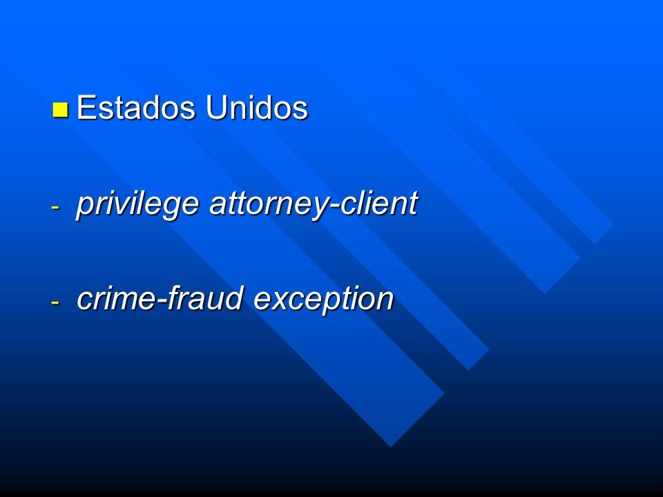 Estados Unidos Estados Unidos - privilege attorney-client - crime-fraud exception