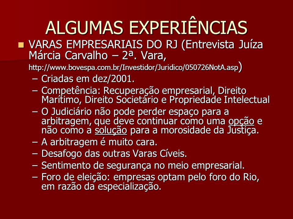 ALGUMAS EXPERIÊNCIAS VARAS EMPRESARIAIS DO RJ (Entrevista Juíza Márcia Carvalho – 2ª. Vara, http://www.bovespa.com.br/Investidor/Juridico/050726NotA.a