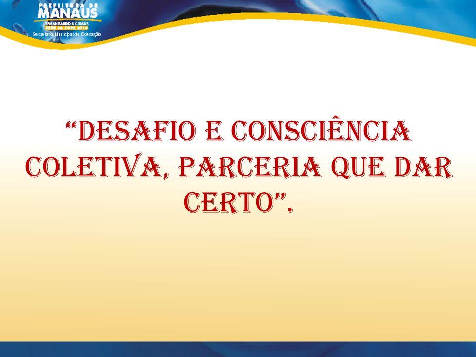 DESAFIO E CONSCIÊNCIA COLETIVA, PARCERIA QUE DAR CERTO.