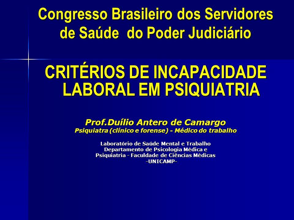 Congresso Brasileiro dos Servidores de Saúde do Poder Judiciário Congresso Brasileiro dos Servidores de Saúde do Poder Judiciário CRITÉRIOS DE INCAPAC
