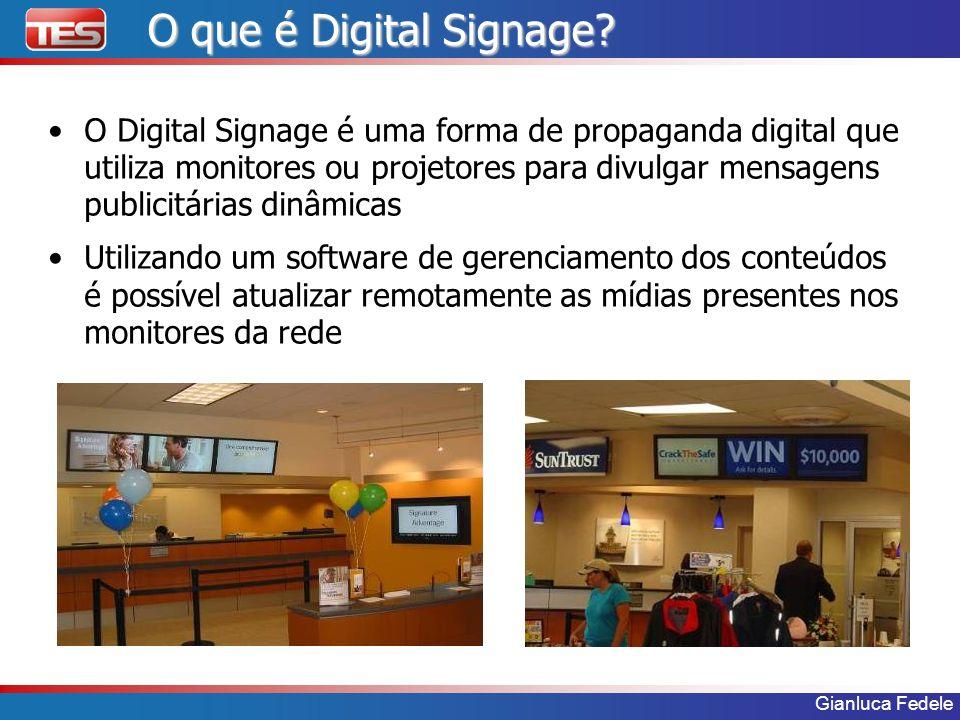 Gianluca Fedele O que é Digital Signage? O Digital Signage é uma forma de propaganda digital que utiliza monitores ou projetores para divulgar mensage