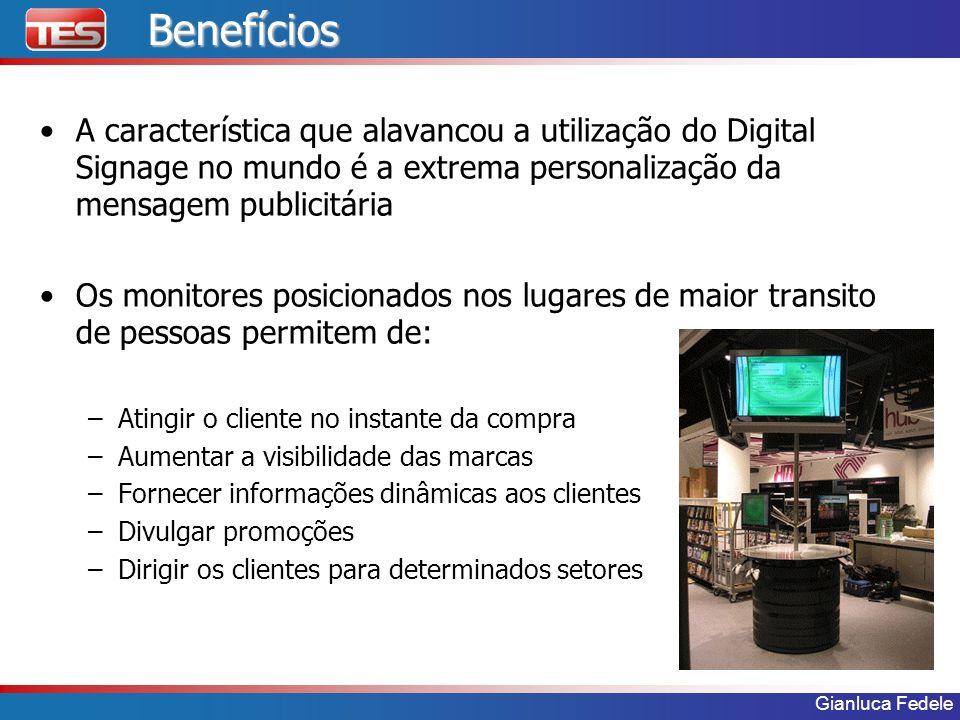 Gianluca Fedele Áreas publicas Outra grande vantagem do Digital Signage é poder atingir áreas publicas com imagens dinâmicas chamando a atenção dos potenciais consumidores