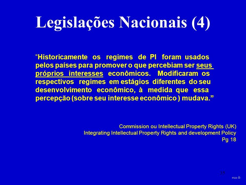 35 Historicamente os regimes de PI foram usados pelos países para promover o que percebiam ser seus próprios interesses econômicos. Modificaram os res
