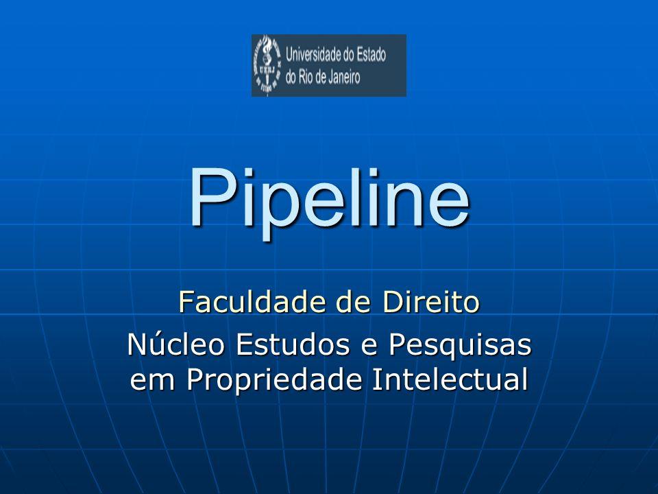 Pipeline Faculdade de Direito Núcleo Estudos e Pesquisas em Propriedade Intelectual