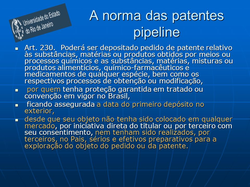A norma das patentes pipeline § 1º.