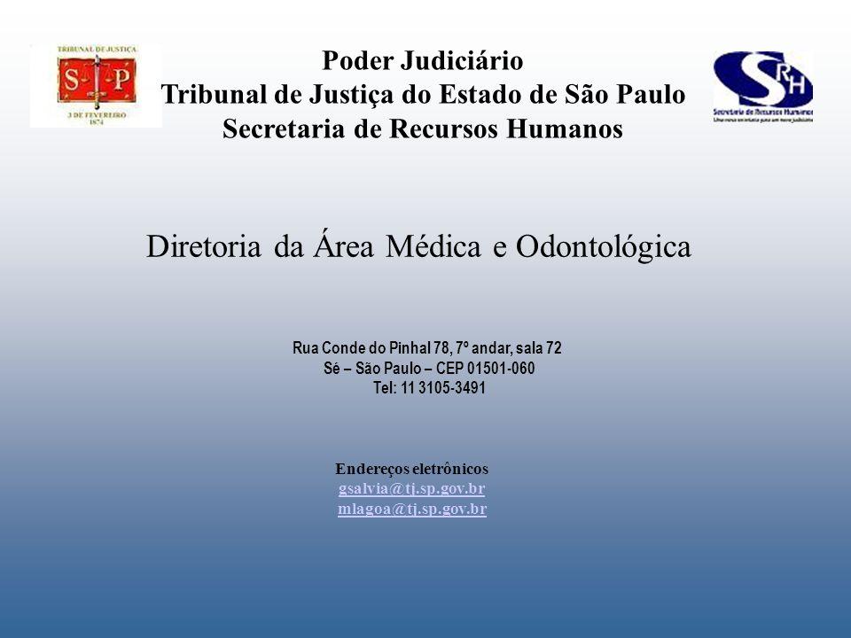 Poder Judiciário Tribunal de Justiça do Estado de São Paulo Secretaria de Recursos Humanos Diretoria da Área Médica e Odontológica Rua Conde do Pinhal