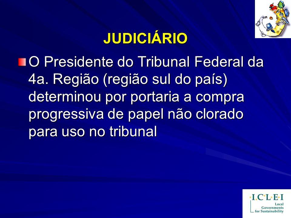 JUDICIÁRIO O Presidente do Tribunal Federal da 4a. Região (região sul do país) determinou por portaria a compra progressiva de papel não clorado para