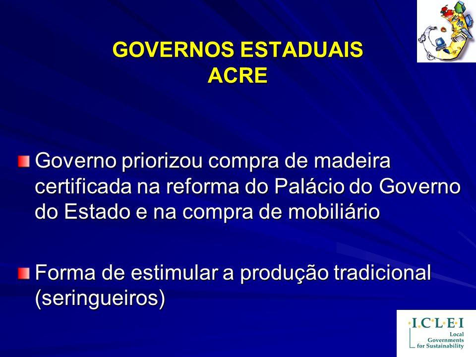 GOVERNOS ESTADUAIS ACRE Governo priorizou compra de madeira certificada na reforma do Palácio do Governo do Estado e na compra de mobiliário Forma de