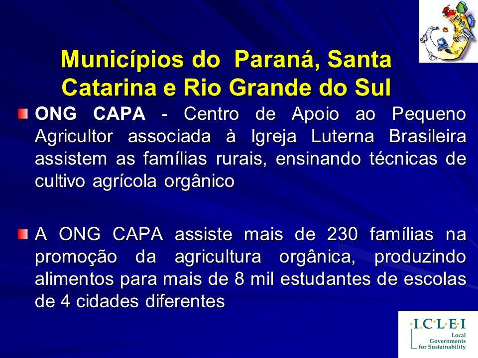 Municípios do Paraná, Santa Catarina e Rio Grande do Sul ONG CAPA - Centro de Apoio ao Pequeno Agricultor associada à Igreja Luterna Brasileira assist