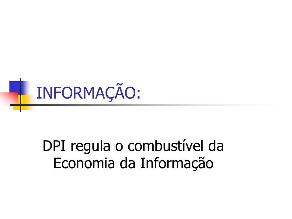 INFORMAÇÃO: DPI regula o combustível da Economia da Informação