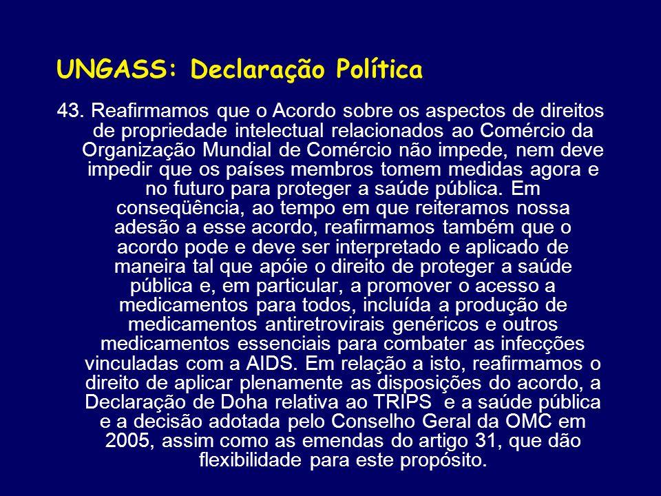 UNGASS: Declaração Política 43. Reafirmamos que o Acordo sobre os aspectos de direitos de propriedade intelectual relacionados ao Comércio da Organiza