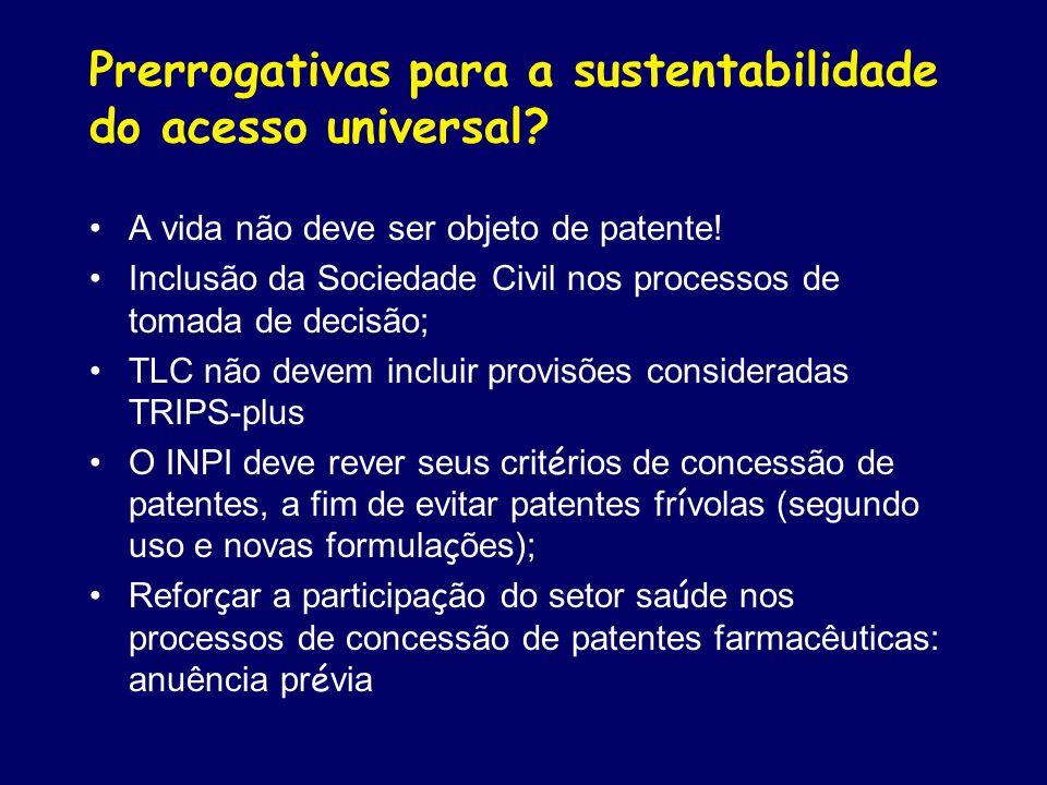 Prerrogativas para a sustentabilidade do acesso universal? A vida não deve ser objeto de patente! Inclusão da Sociedade Civil nos processos de tomada
