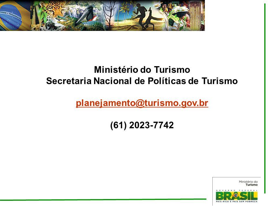 Ministério do Turismo Secretaria Nacional de Políticas de Turismo planejamento@turismo.gov.br (61) 2023-7742