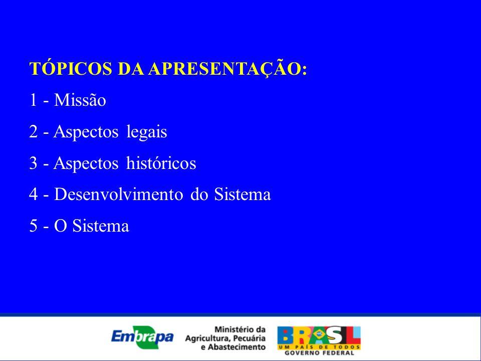 1- MISSÃO A Empresa Brasileira de Pesquisa Agropecuária (Embrapa) vinculada ao Ministério da Agricultura, Pecuária e Abastecimento, foi criada em 26 de abril de 1973.