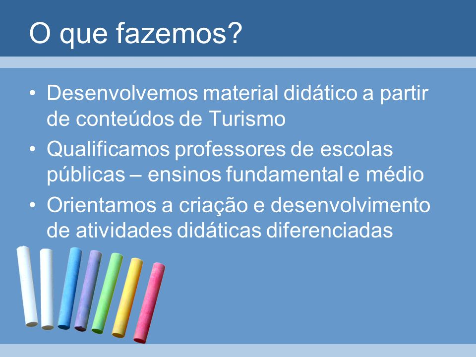 Nossa Missão Melhorar a formação de professores e alunos das escolas públicas brasileiras, preparando os jovens para os desafios da vida e do trabalho, com ênfase em sua inserção nas atividades profissionais no setor das viagens e do turismo.