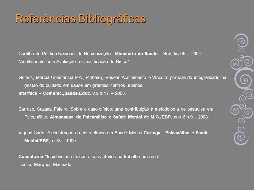 Cartilha da Política Nacional de Humanização- Ministério da Saúde – Brasília/DF – 2004 Acolhimento com Avaliação e Classificação de Risco Gomes, Márci