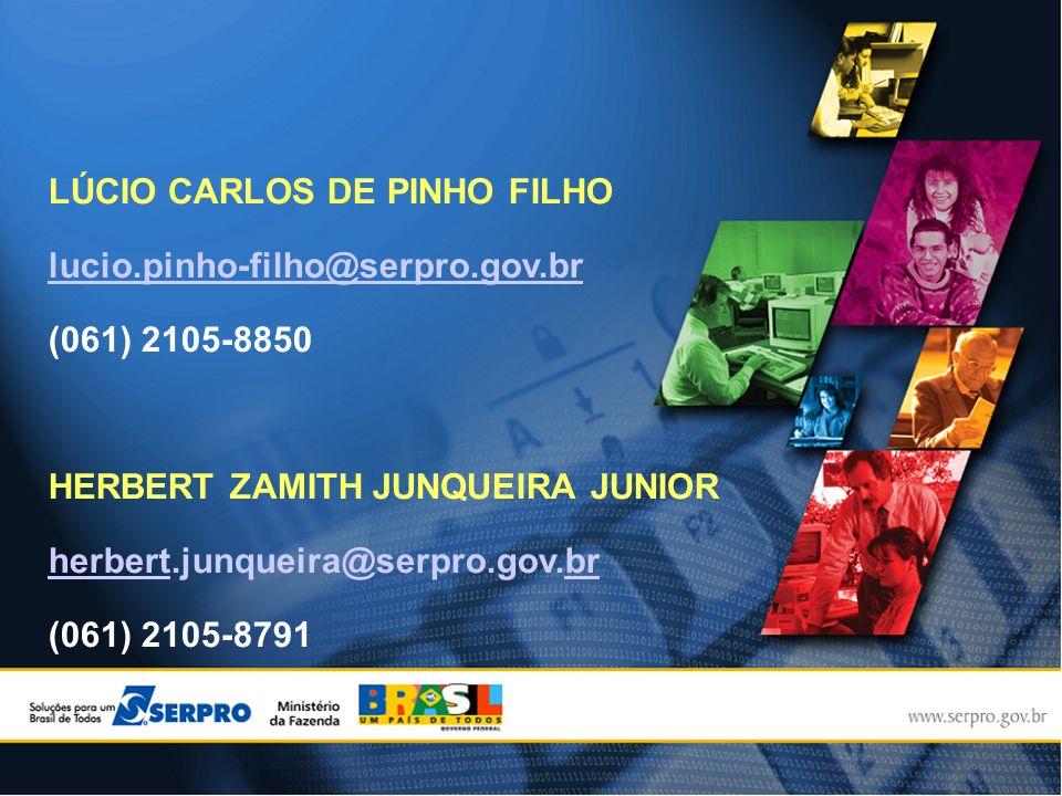 LÚCIO CARLOS DE PINHO FILHO luciolucio.pinho-filho@serpro.gov.brbr (061) 2105-8850 HERBERT ZAMITH JUNQUEIRA JUNIOR herbertherbert.junqueira@serpro.gov