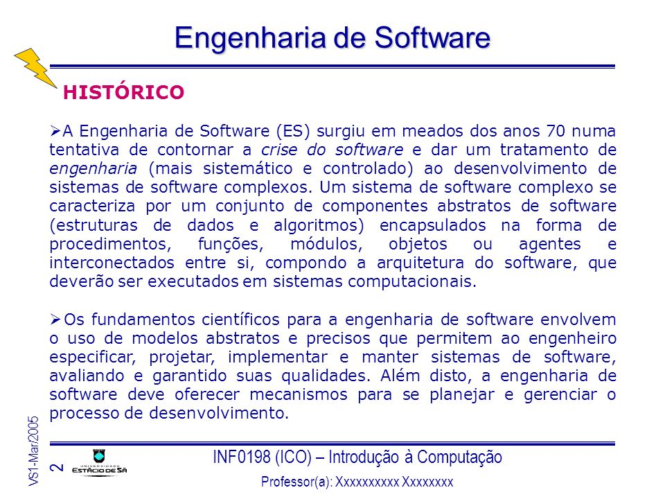 INF0198 (ICO) – Introdução à Computação Professor(a): Xxxxxxxxxx Xxxxxxxx VS1-Mar/2005 43 Engenharia de Software O usuário realiza a especificação em uma linguagem de 4G, em alto nível.