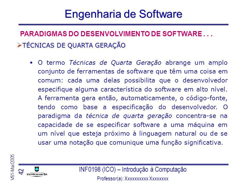 INF0198 (ICO) – Introdução à Computação Professor(a): Xxxxxxxxxx Xxxxxxxx VS1-Mar/2005 42 Engenharia de Software O termo Técnicas de Quarta Geração ab