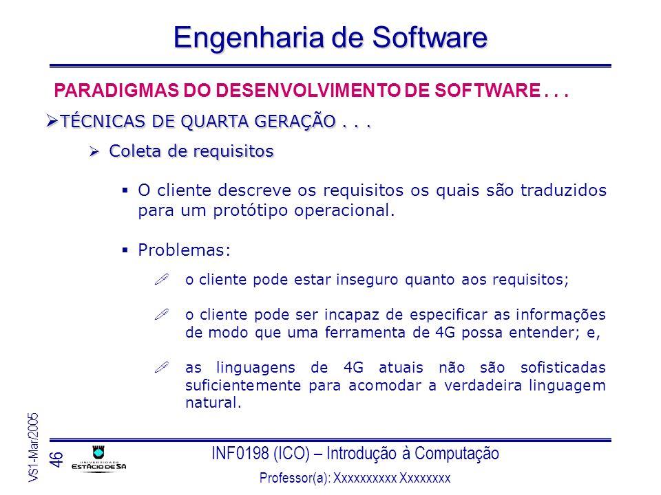 INF0198 (ICO) – Introdução à Computação Professor(a): Xxxxxxxxxx Xxxxxxxx VS1-Mar/2005 46 Engenharia de Software Coleta de requisitos Coleta de requis