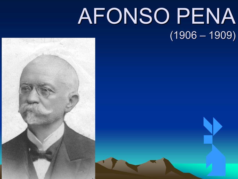 4/4/201461 AFONSO PENA (1906 – 1909)