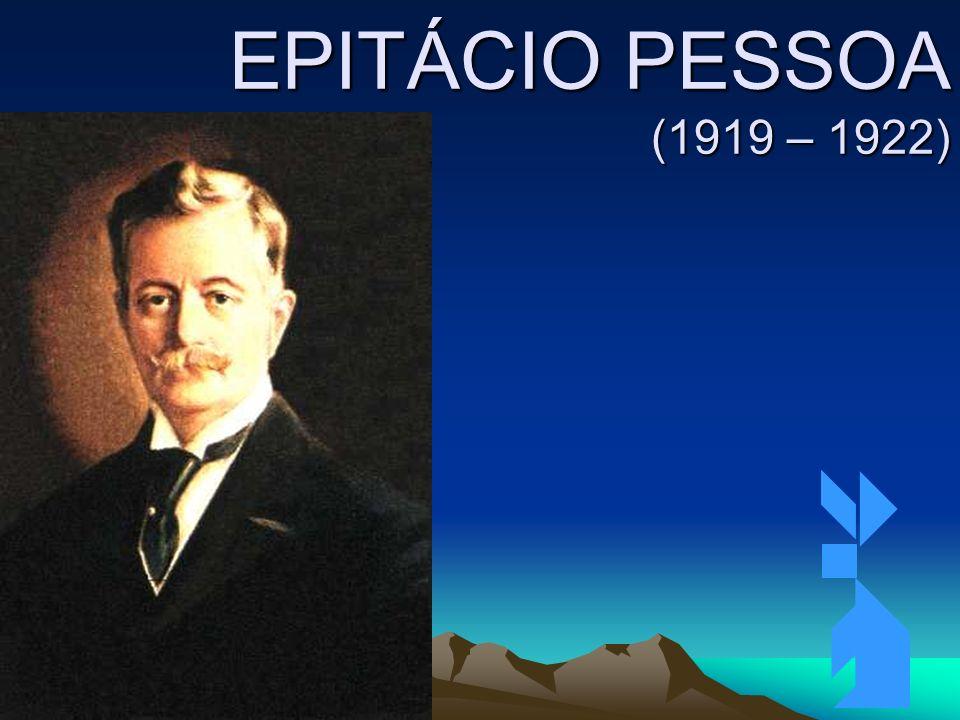 4/4/201489 EPITÁCIO PESSOA (1919 – 1922)