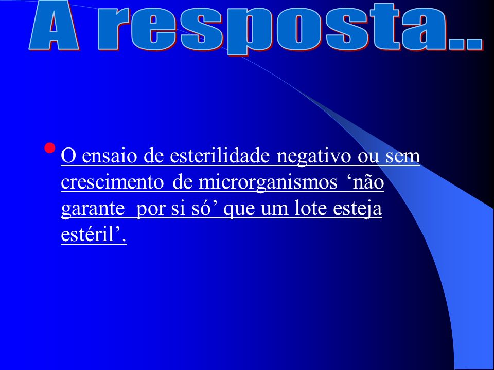Referências Note for guidance on Parametric Release – EMEA (The EuropeanAgency for the Evaluation of medicinal Product) 2001 Disposicion 2819/2004 – Buenas Practicas de Fabricación para elaboradores, Importadores/Exportadores de Medicamentos Argentina 2004