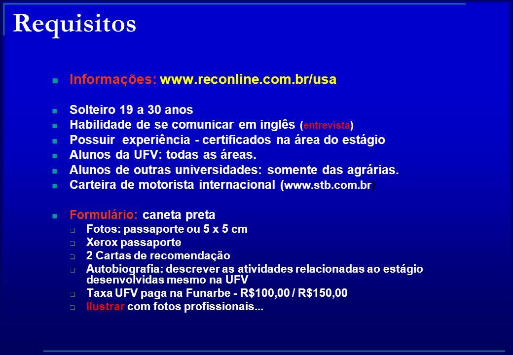 Requisitos Informações: www.reconline.com.br/usa Solteiro 19 a 30 anos Habilidade de se comunicar em inglês (entrevista) Possuir experiência - certifi